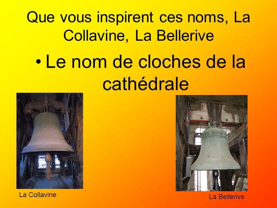 Que vous inspirent ces noms, La Collavine, La Bellerive