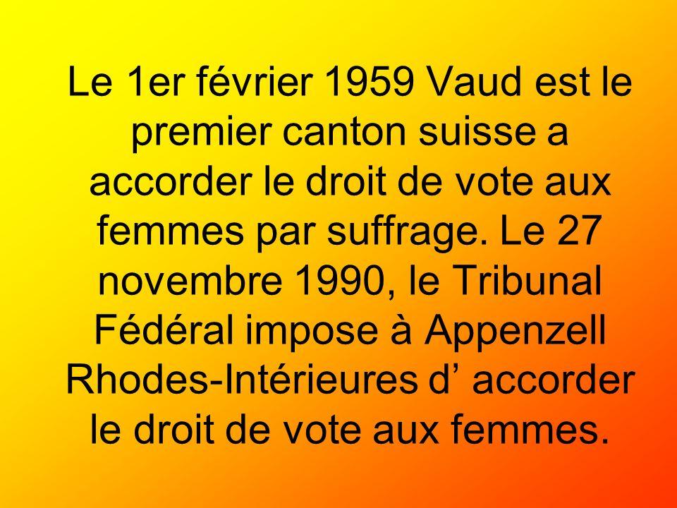 Le 1er février 1959 Vaud est le premier canton suisse a accorder le droit de vote aux femmes par suffrage.