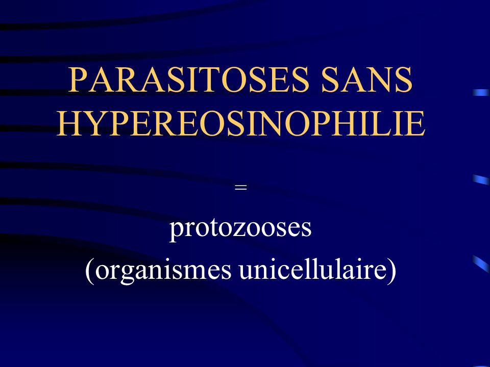 PARASITOSES SANS HYPEREOSINOPHILIE