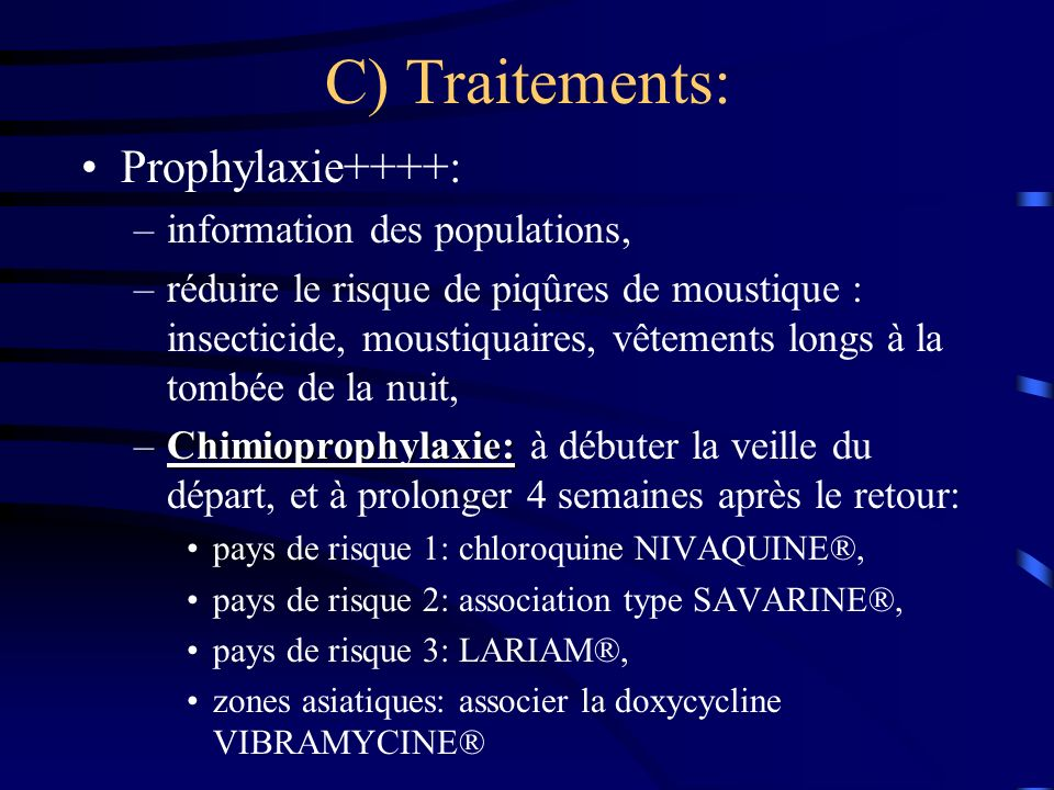 C) Traitements: Prophylaxie++++: information des populations,
