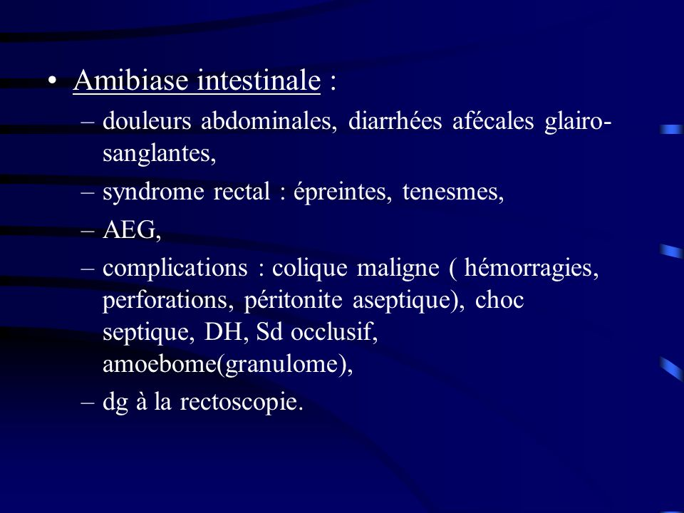 Amibiase intestinale :