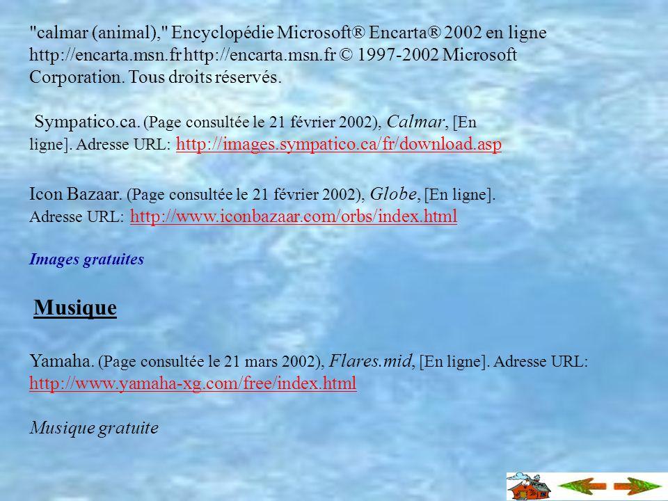 calmar (animal), Encyclopédie Microsoft® Encarta® 2002 en ligne http://encarta.msn.fr http://encarta.msn.fr © 1997-2002 Microsoft Corporation. Tous droits réservés.