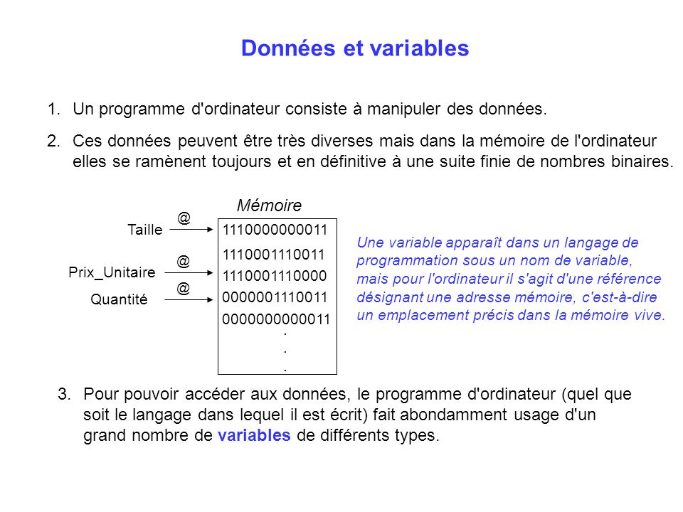 Données et variablesUn programme d ordinateur consiste à manipuler des données.