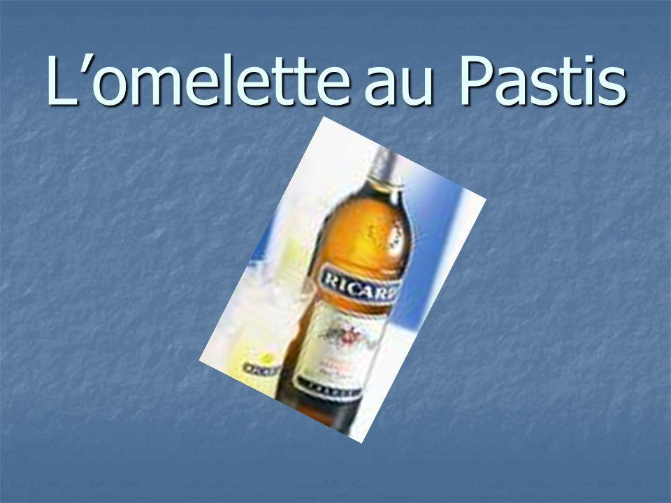 L'omelette au Pastis