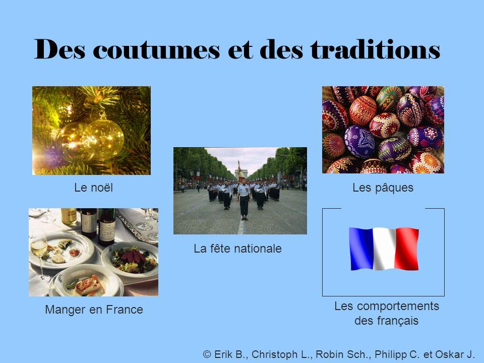Des coutumes et des traditions