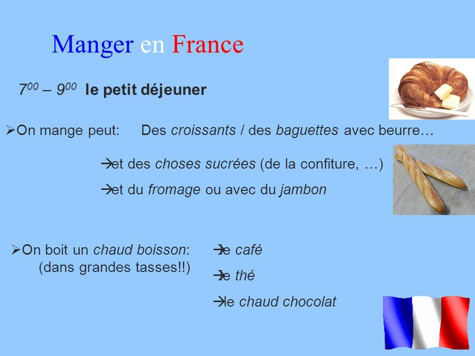 Manger en France 700 – 900 le petit déjeuner On mange peut: