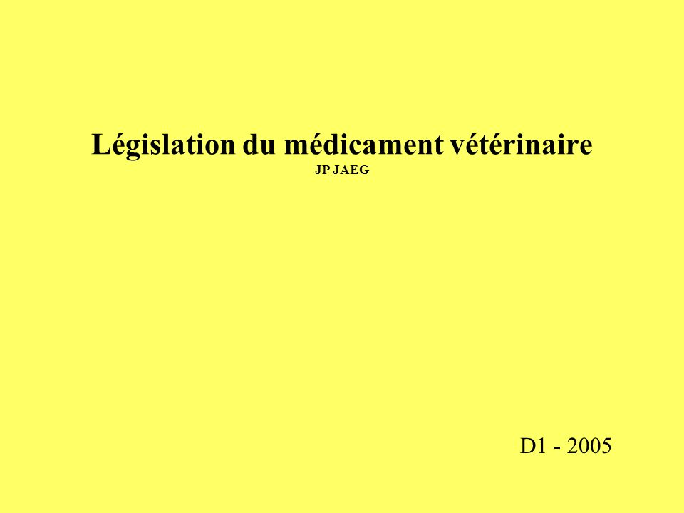 Législation du médicament vétérinaire JP JAEG