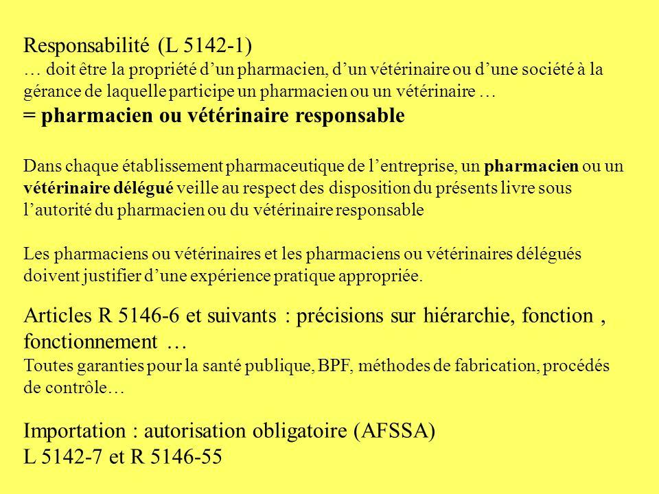 = pharmacien ou vétérinaire responsable