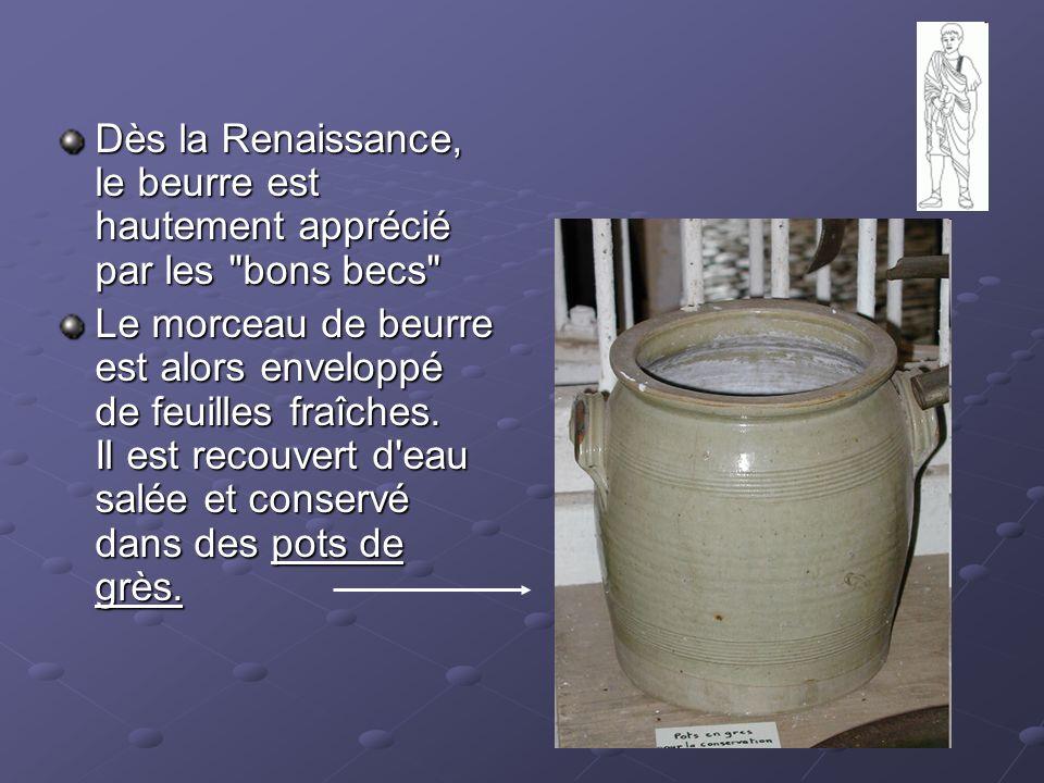 Dès la Renaissance, le beurre est hautement apprécié par les bons becs