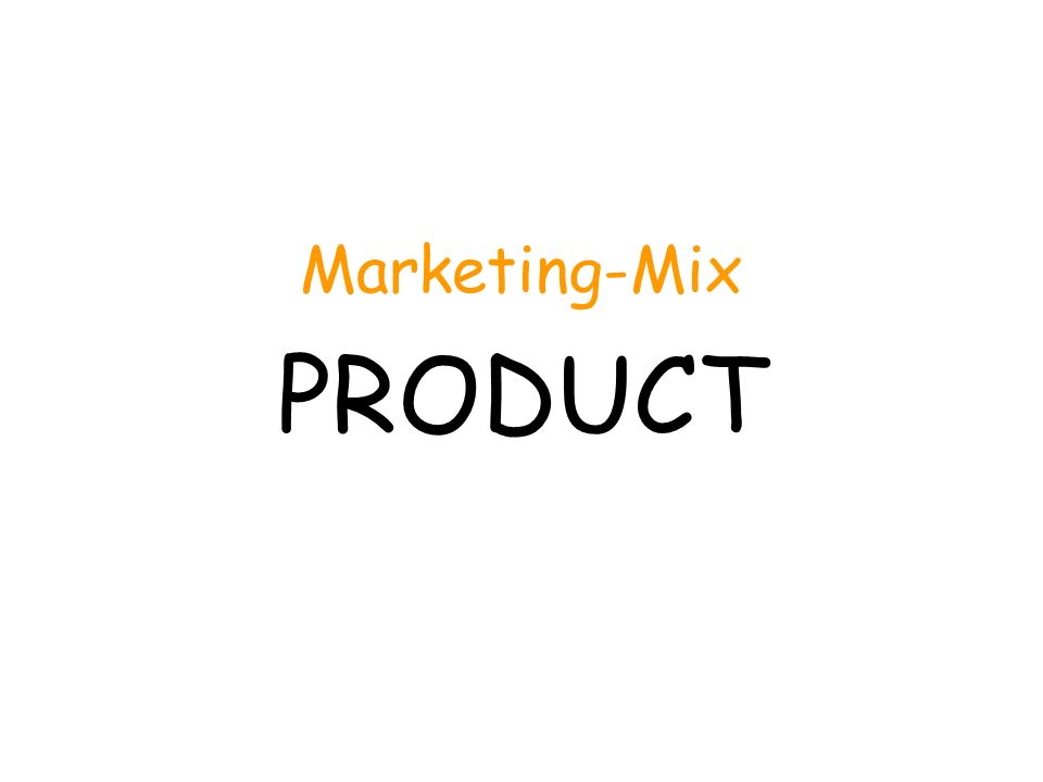 Marketing-Mix PRODUCT