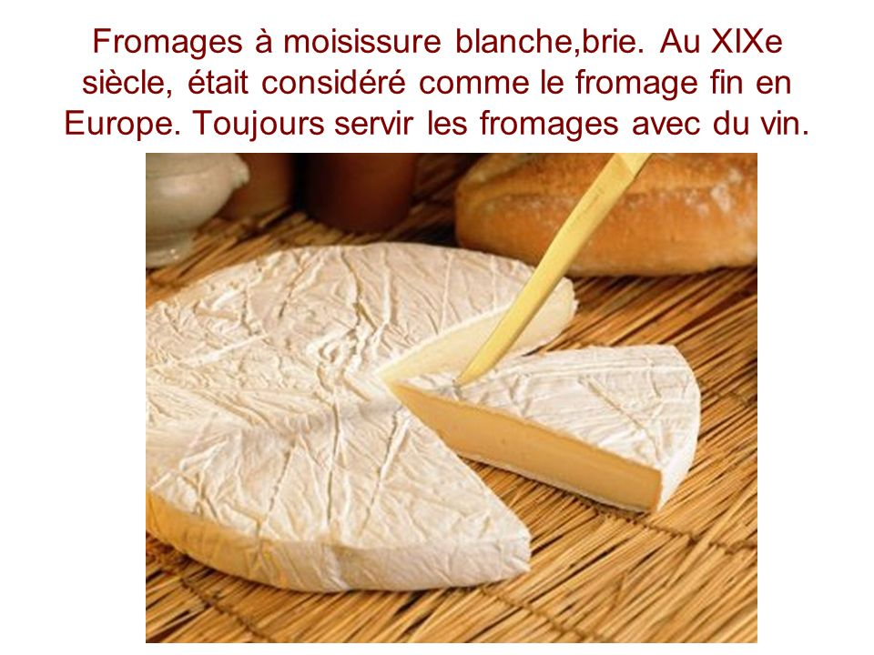 Fromages à moisissure blanche,brie