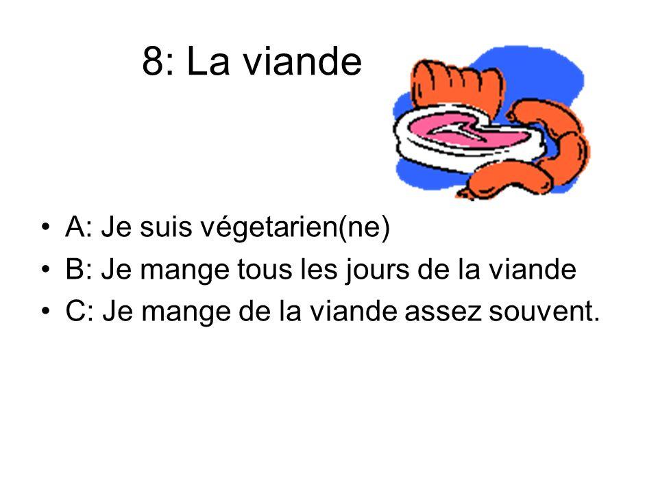 8: La viande A: Je suis végetarien(ne)