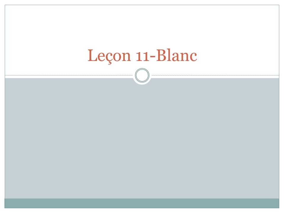 Leçon 11-Blanc