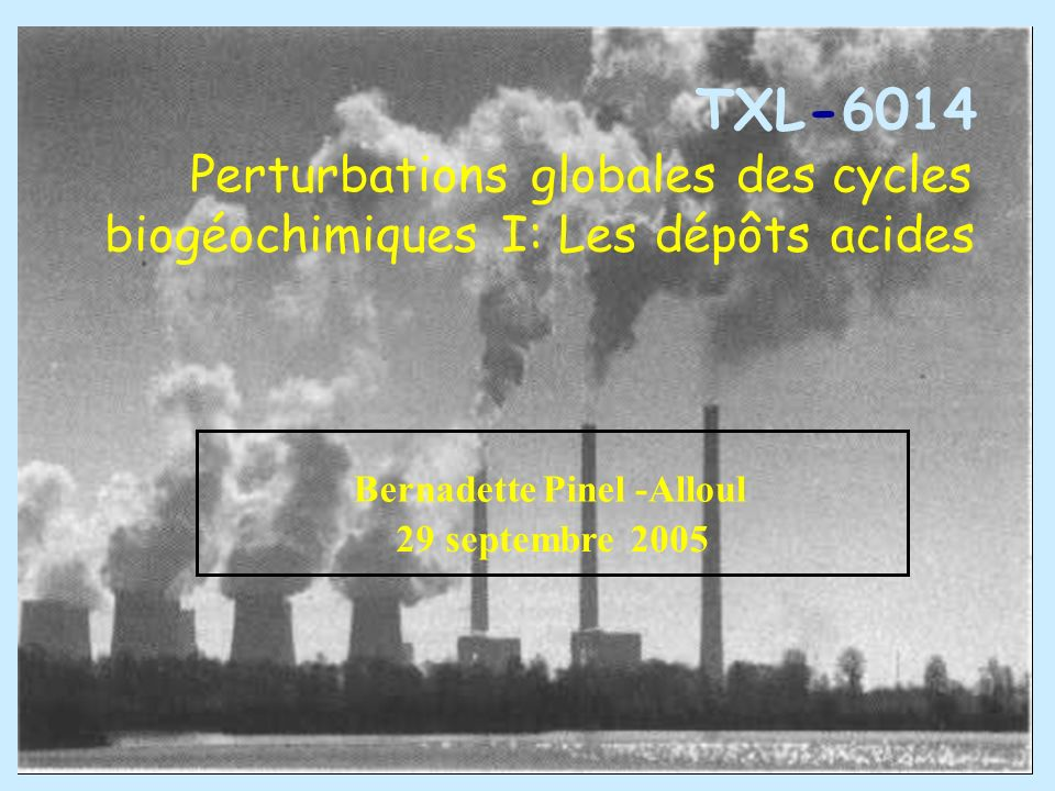 TXL - 6014 Perturbations globales des cycles biogéochimiques I: Les