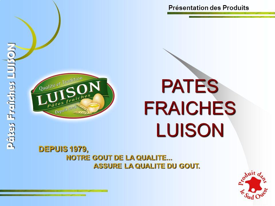PATES FRAICHES LUISON Pâtes Fraîches LUISON DEPUIS 1979,