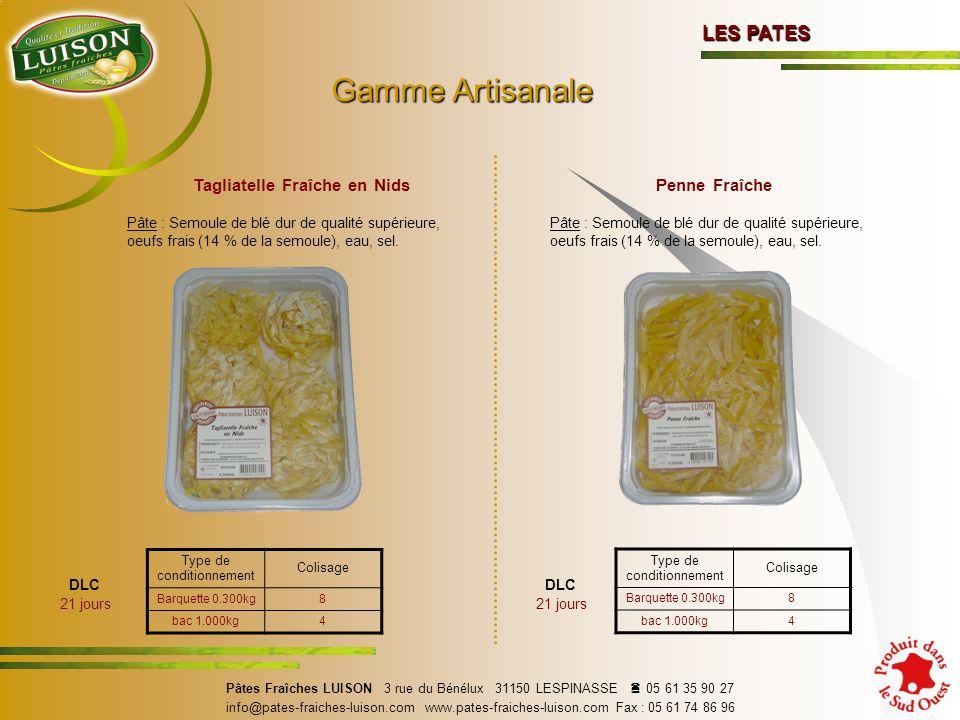 Gamme Artisanale LES PATES Tagliatelle Fraîche en Nids Penne Fraîche
