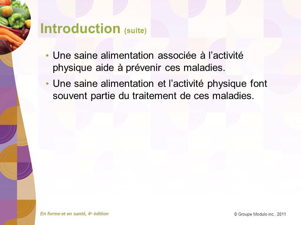 Introduction (suite) Une saine alimentation associée à l'activité physique aide à prévenir ces maladies.