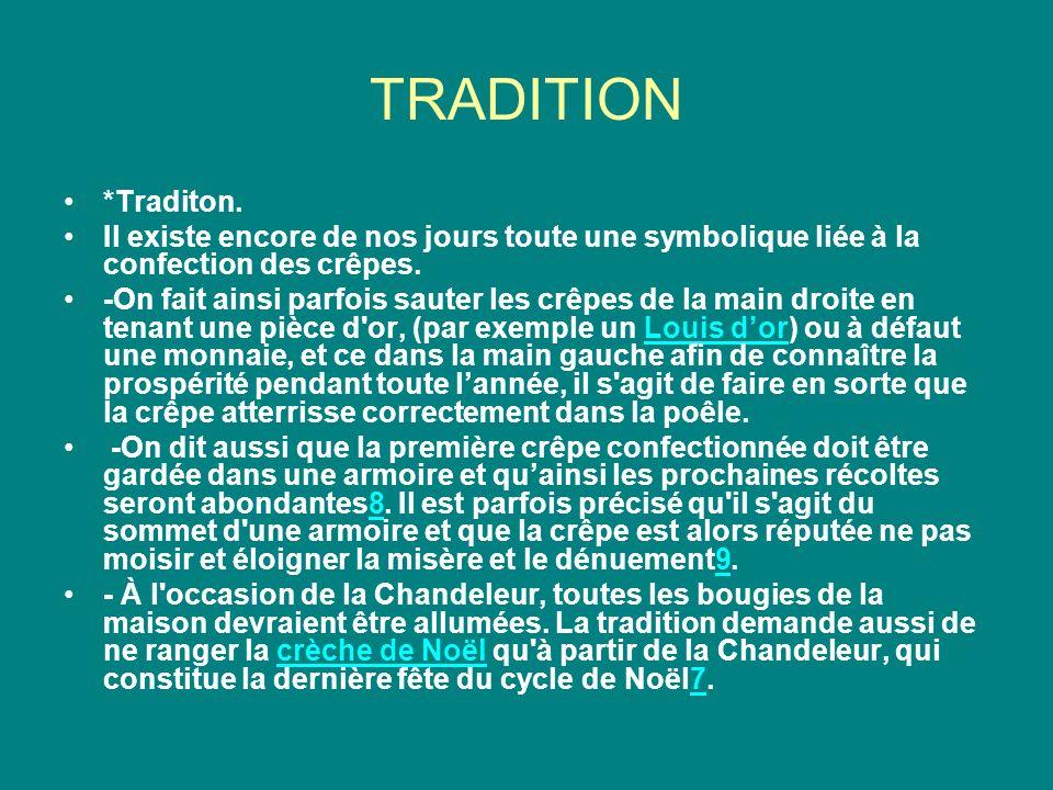 TRADITION *Traditon. Il existe encore de nos jours toute une symbolique liée à la confection des crêpes.