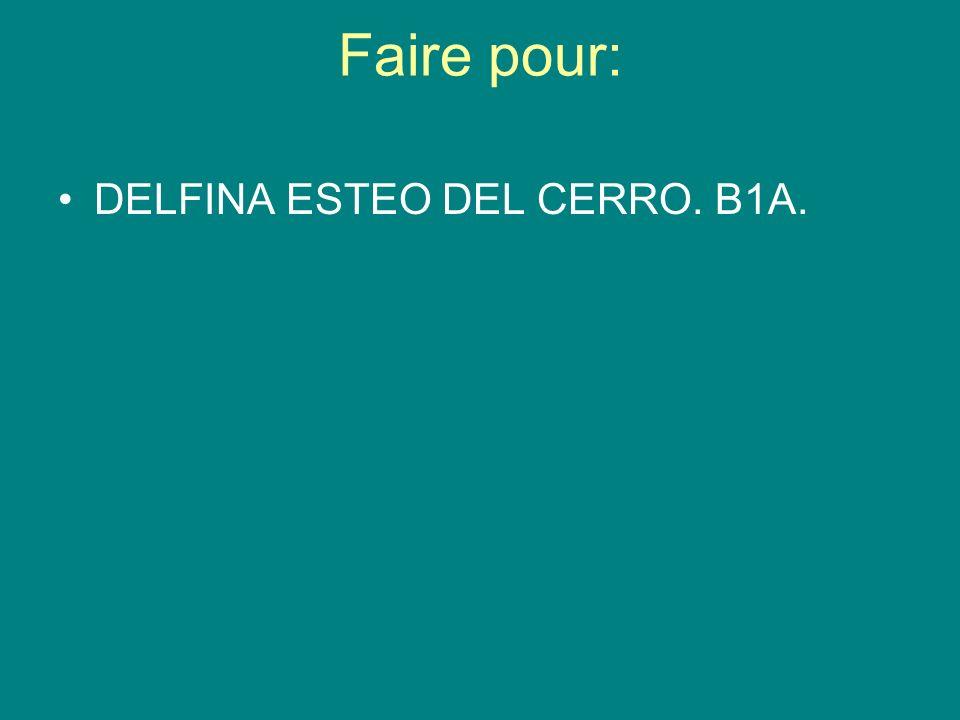 Faire pour: DELFINA ESTEO DEL CERRO. B1A.
