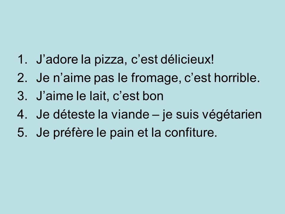 J'adore la pizza, c'est délicieux!