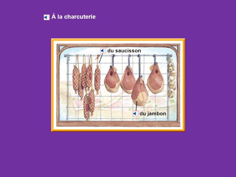 À la charcuterie du saucisson du jambon