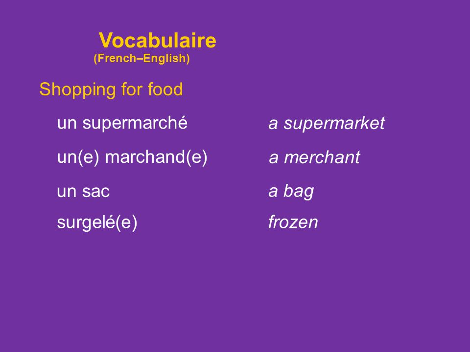 Vocabulaire Shopping for food un supermarché a supermarket
