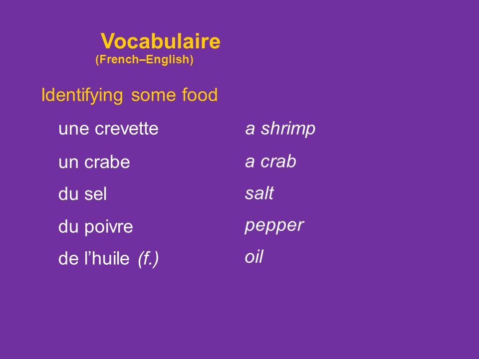 Vocabulaire Identifying some food une crevette a shrimp un crabe