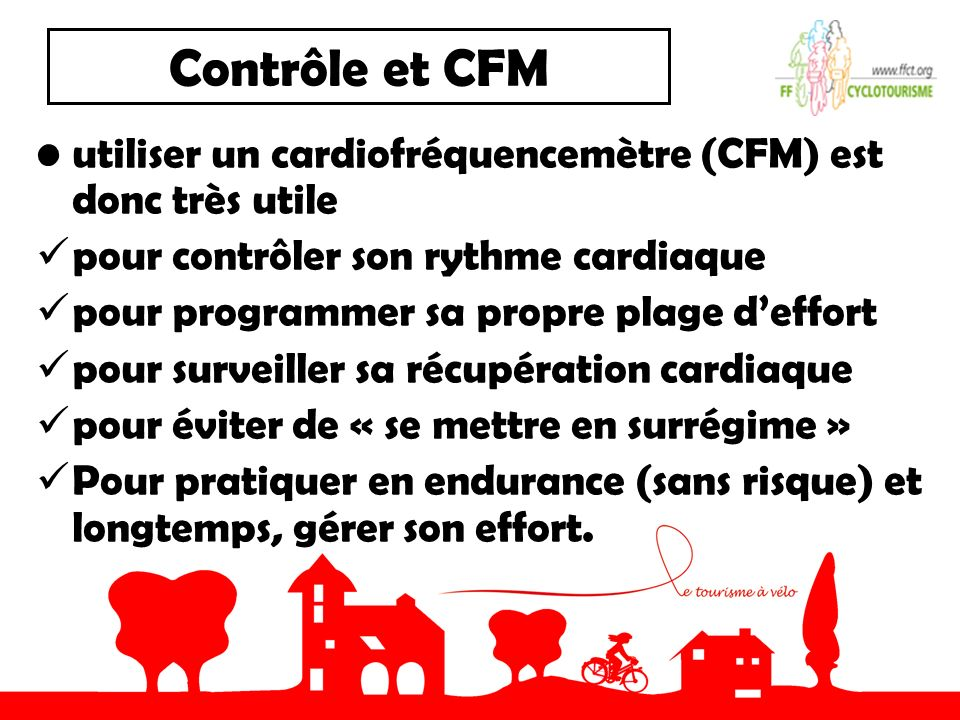 Contrôle et CFM utiliser un cardiofréquencemètre (CFM) est donc très utile. pour contrôler son rythme cardiaque.