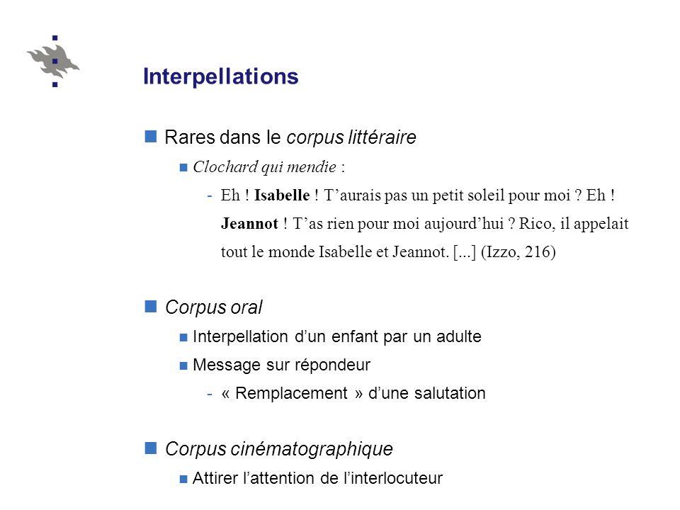 Interpellations Rares dans le corpus littéraire Corpus oral