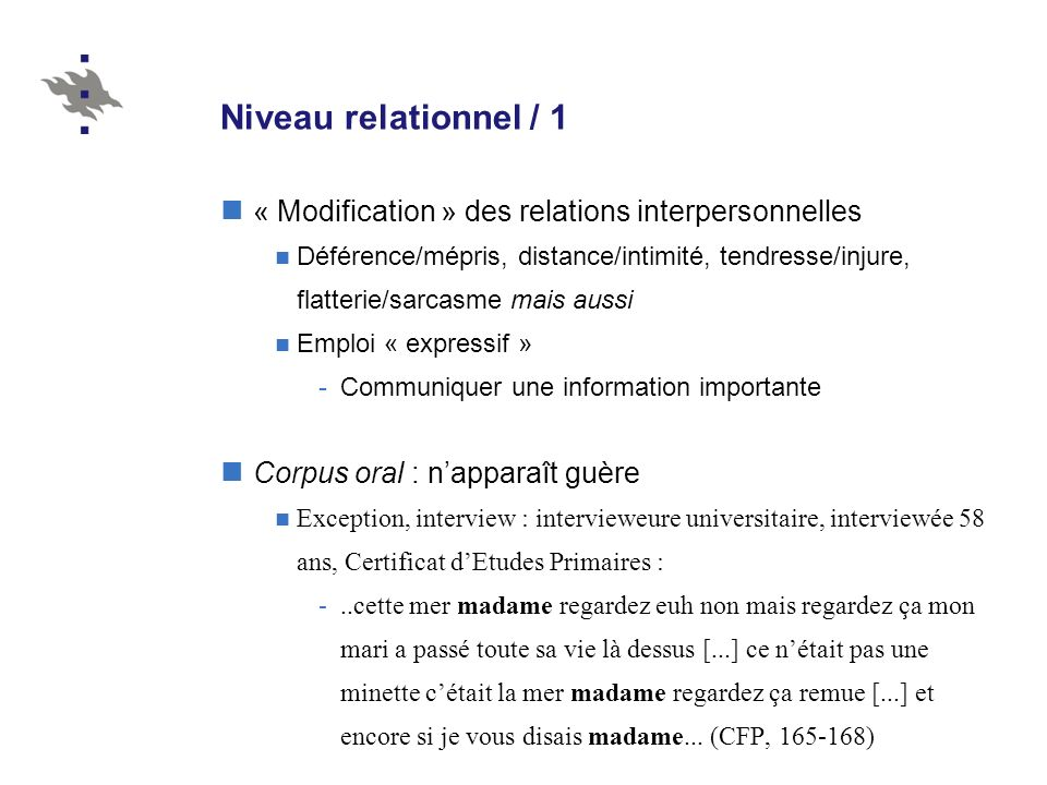 Niveau relationnel / 1 « Modification » des relations interpersonnelles.