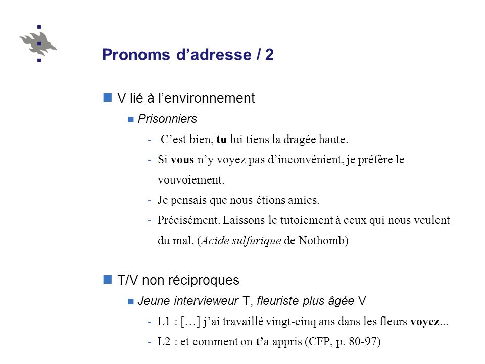 Pronoms d'adresse / 2 V lié à l'environnement T/V non réciproques