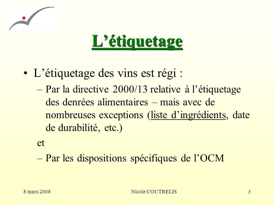 L'étiquetage L'étiquetage des vins est régi :
