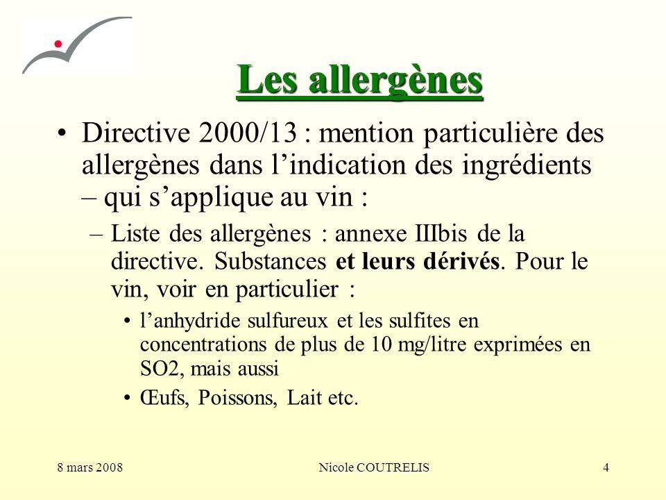 Les allergènes Directive 2000/13 : mention particulière des allergènes dans l'indication des ingrédients – qui s'applique au vin :