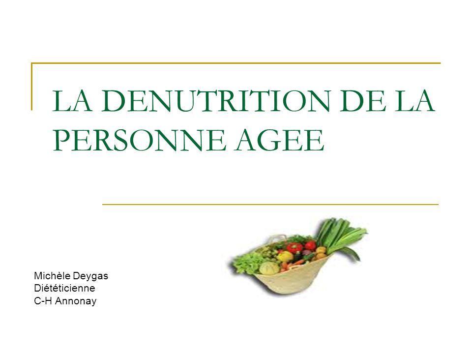 LA DENUTRITION DE LA PERSONNE AGEE