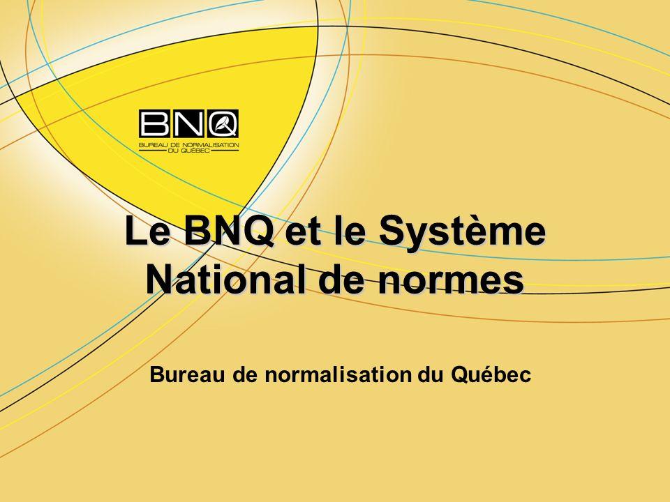 Le BNQ et le Système National de normes