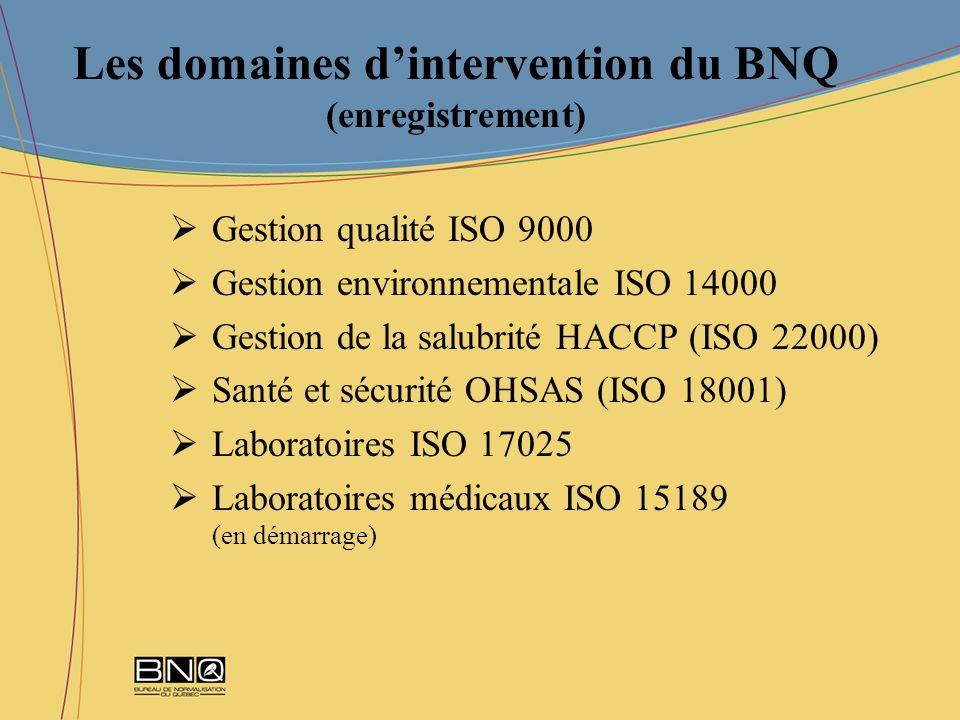 Les domaines d'intervention du BNQ (enregistrement)