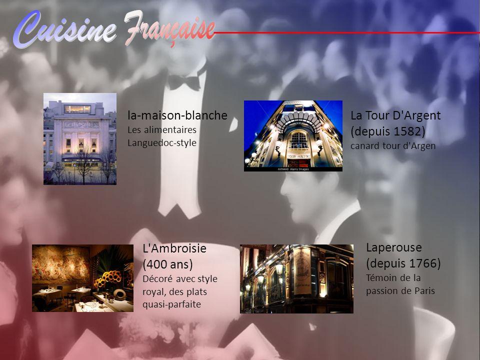 la-maison-blanche La Tour D Argent (depuis 1582) L Ambroisie (400 ans)