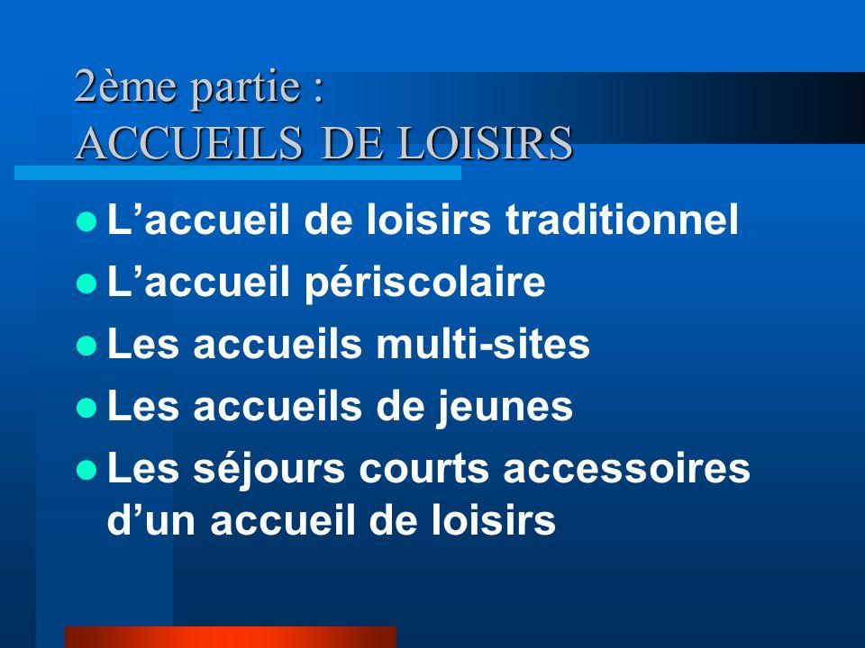 2ème partie : ACCUEILS DE LOISIRS