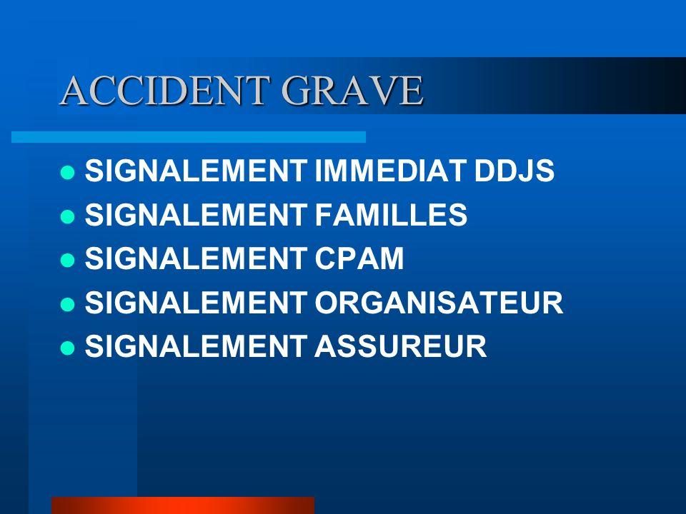 ACCIDENT GRAVE SIGNALEMENT IMMEDIAT DDJS SIGNALEMENT FAMILLES