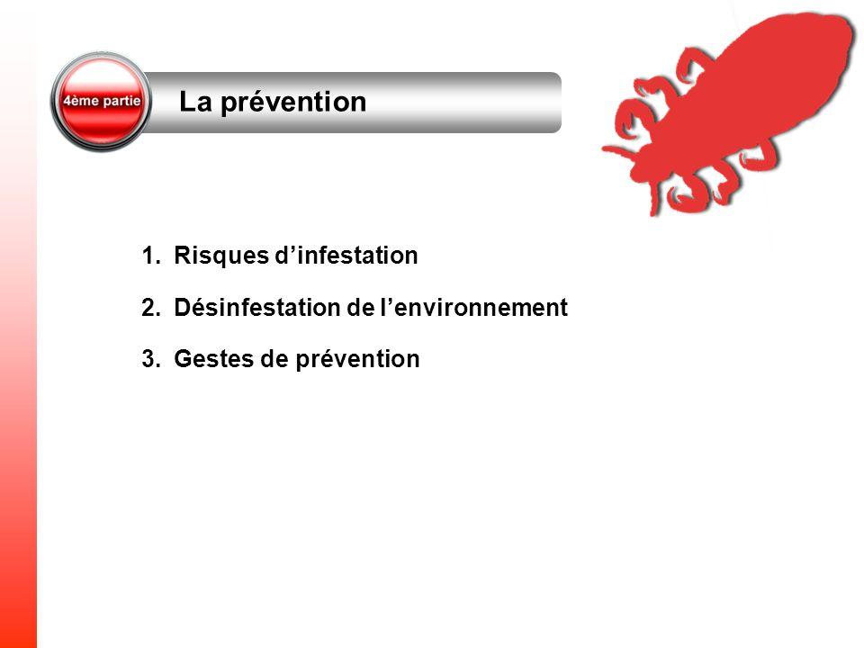 La prévention Risques d'infestation Désinfestation de l'environnement