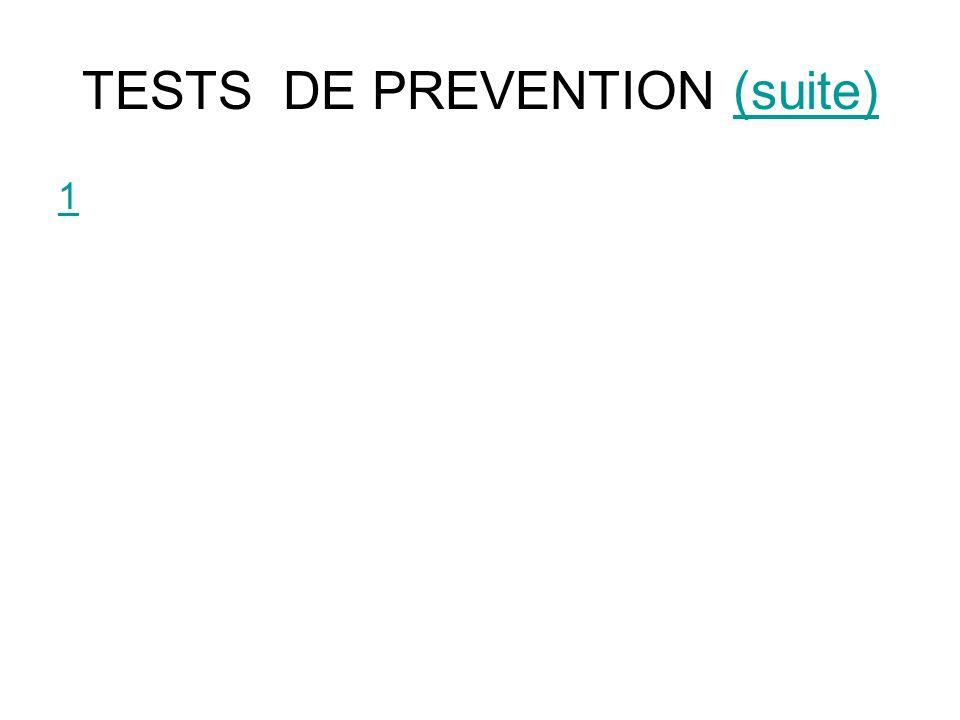 TESTS DE PREVENTION (suite)