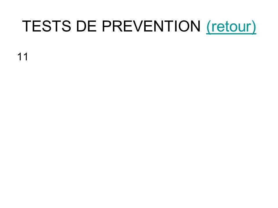 TESTS DE PREVENTION (retour)