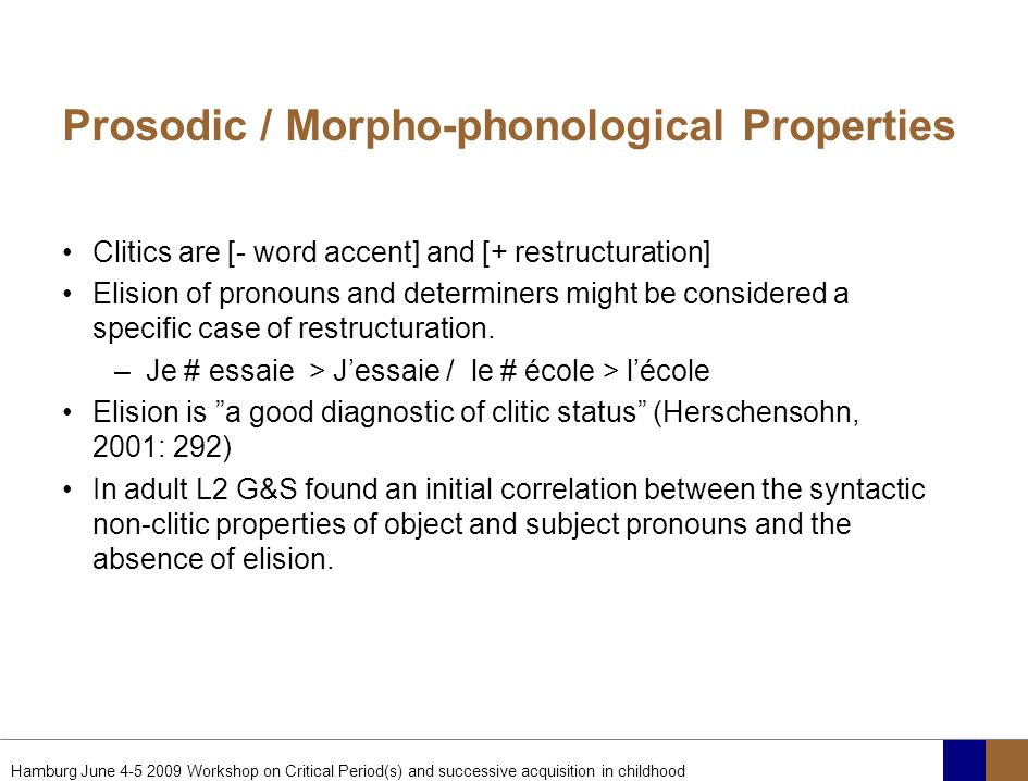 Prosodic / Morpho-phonological Properties