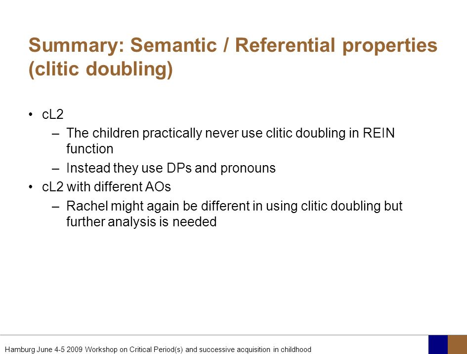Summary: Semantic / Referential properties (clitic doubling)