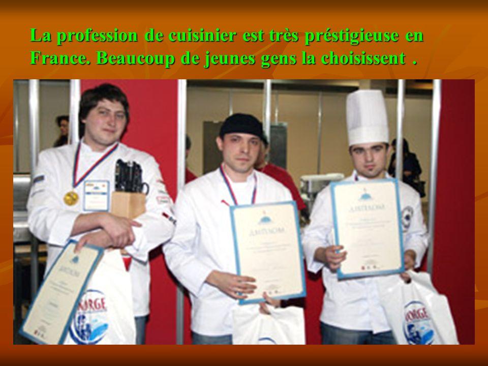 La profession de cuisinier est très préstigieuse en France
