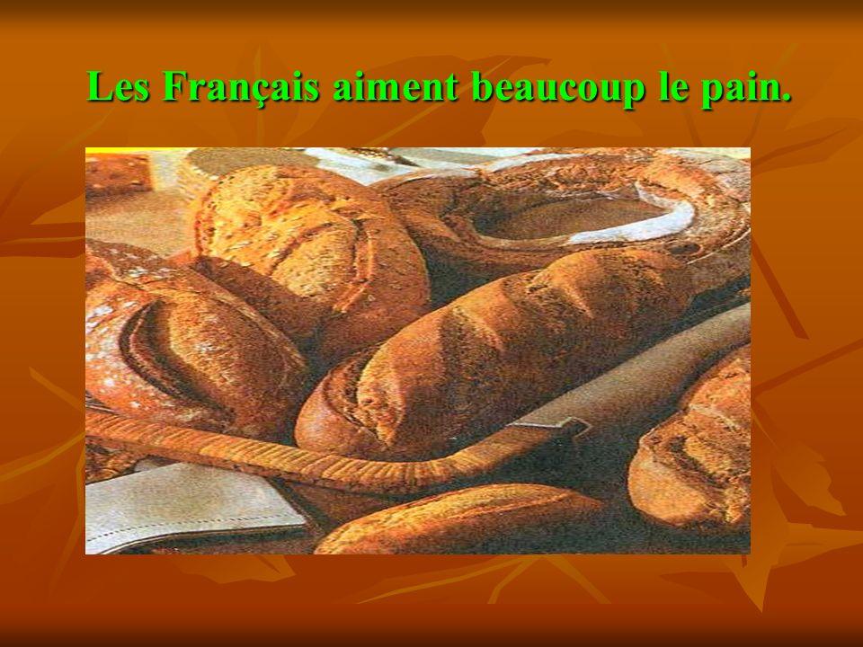 Les Français aiment beaucoup le pain.