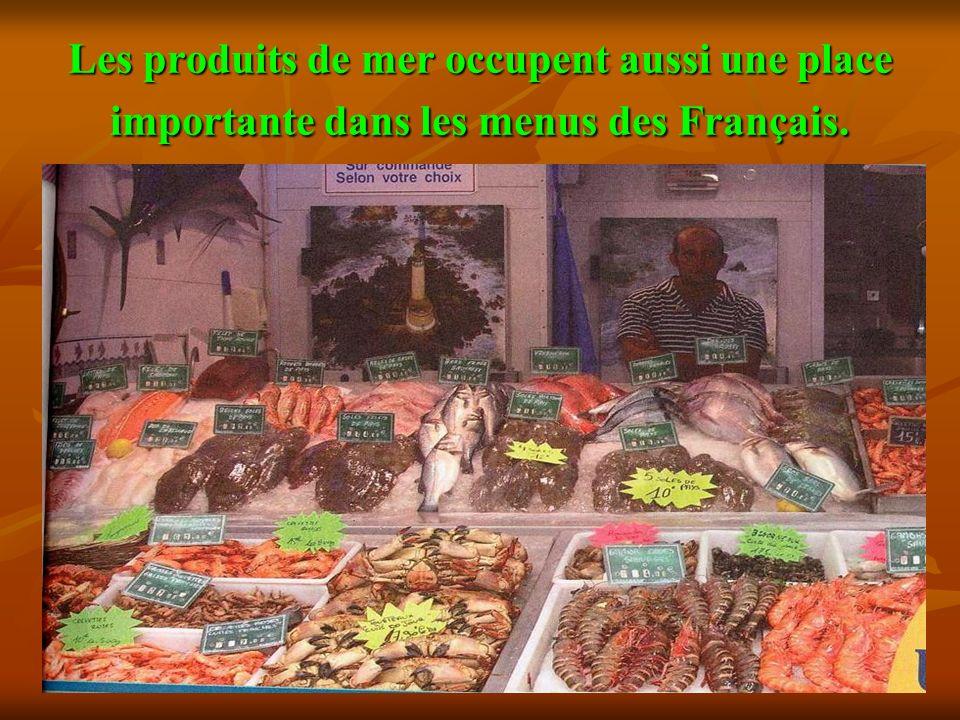 Les produits de mer occupent aussi une place importante dans les menus des Français.