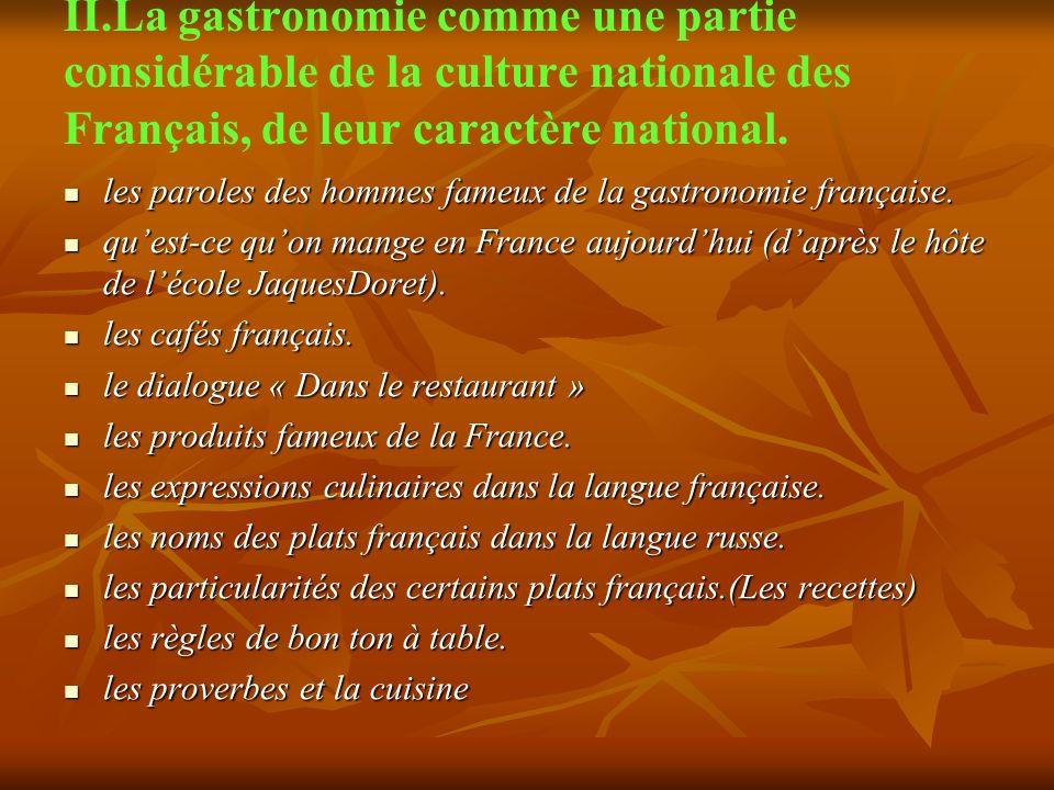 II.La gastronomie comme une partie considérable de la culture nationale des Français, de leur caractère national.