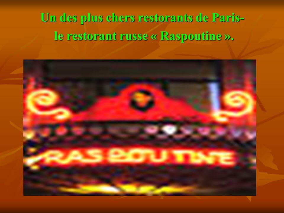 Un des plus chers restorants de Paris- le restorant russe « Raspoutine ».