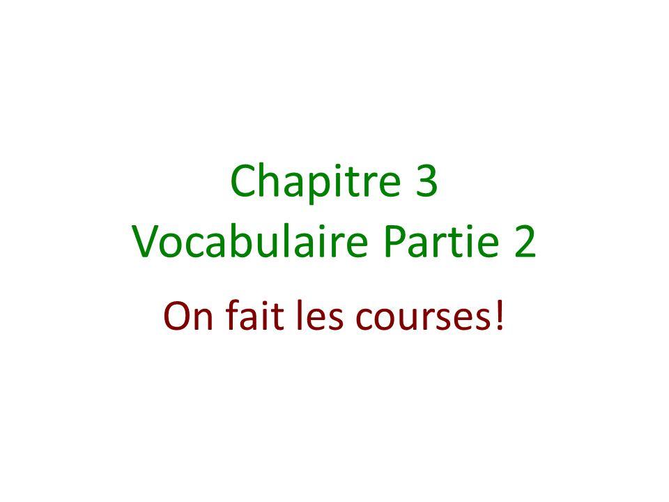 Chapitre 3 Vocabulaire Partie 2